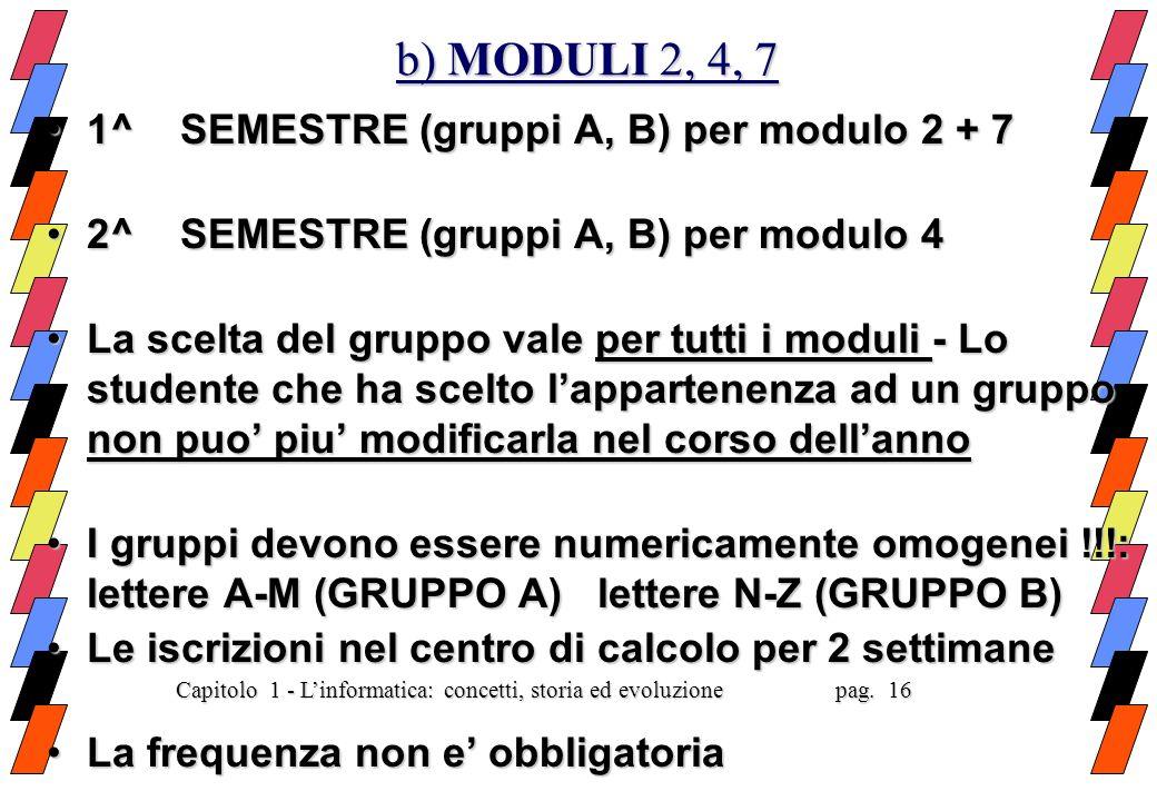b) MODULI 2, 4, 7 1^ SEMESTRE (gruppi A, B) per modulo 2 + 7