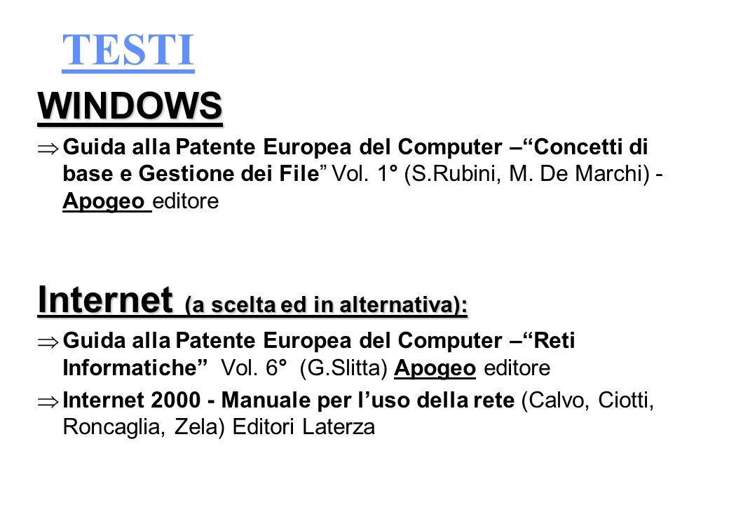 TESTI WINDOWS Internet (a scelta ed in alternativa):