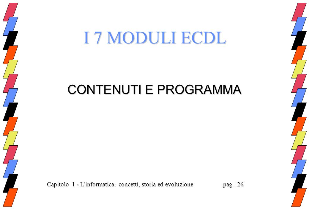 I 7 MODULI ECDL CONTENUTI E PROGRAMMA