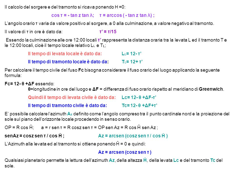 Il calcolo del sorgere e del tramonto si ricava ponendo H =0: