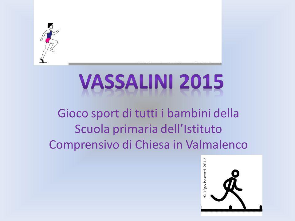 Vassalini 2015 Gioco sport di tutti i bambini della Scuola primaria dell'Istituto Comprensivo di Chiesa in Valmalenco.