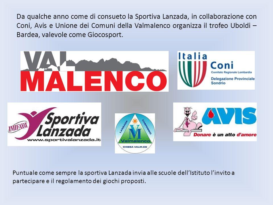 Da qualche anno come di consueto la Sportiva Lanzada, in collaborazione con Coni, Avis e Unione dei Comuni della Valmalenco organizza il trofeo Uboldi – Bardea, valevole come Giocosport.