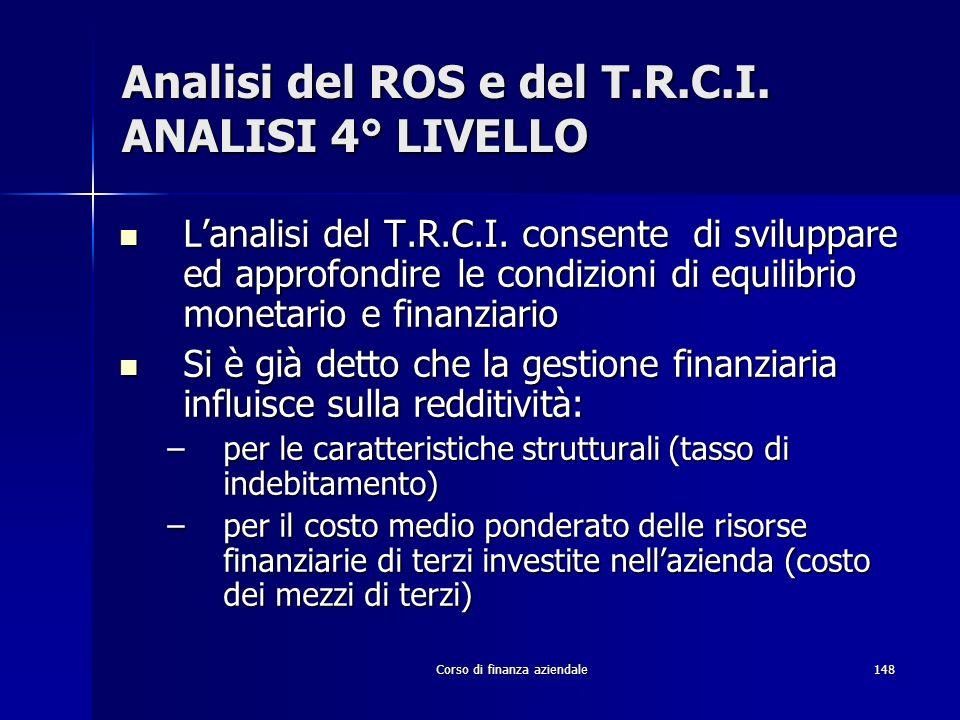 Analisi del ROS e del T.R.C.I. ANALISI 4° LIVELLO