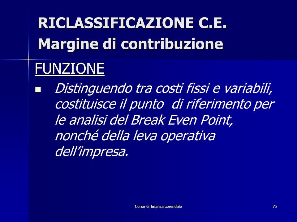RICLASSIFICAZIONE C.E. Margine di contribuzione