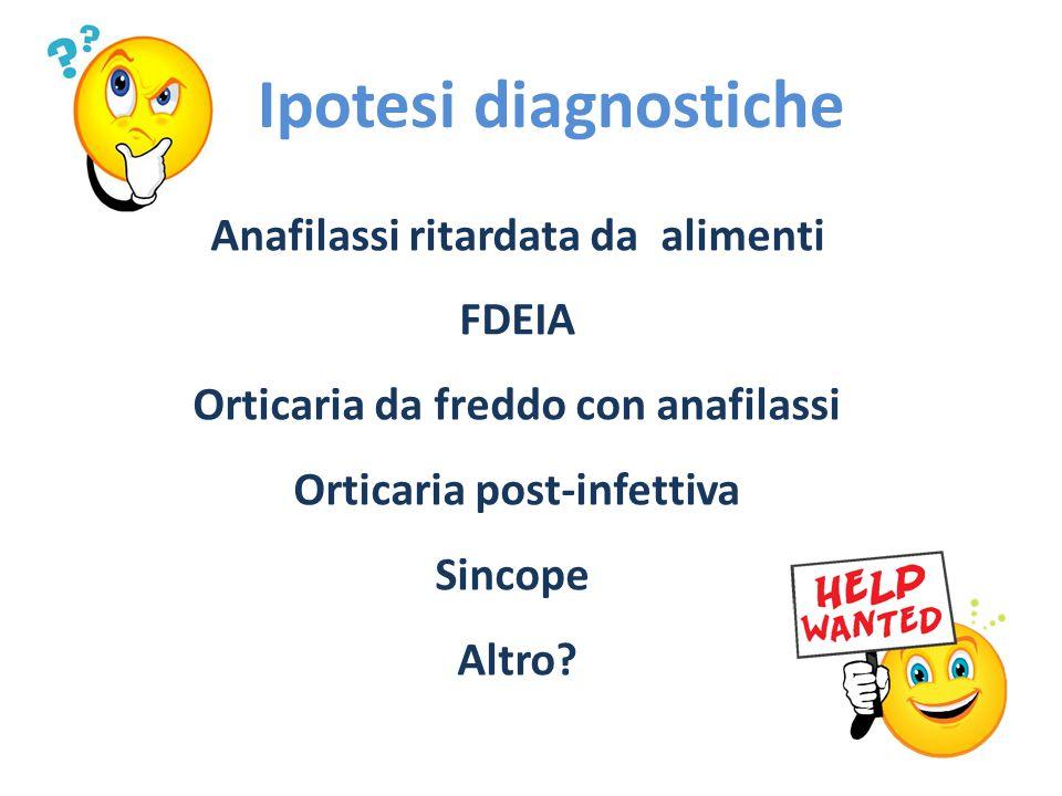 Ipotesi diagnostiche Anafilassi ritardata da alimenti FDEIA