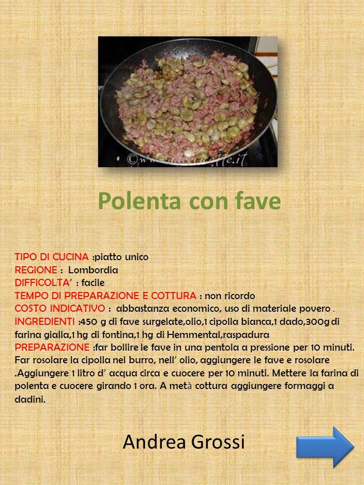 Polenta con fave Andrea Grossi TIPO DI CUCINA :piatto unico