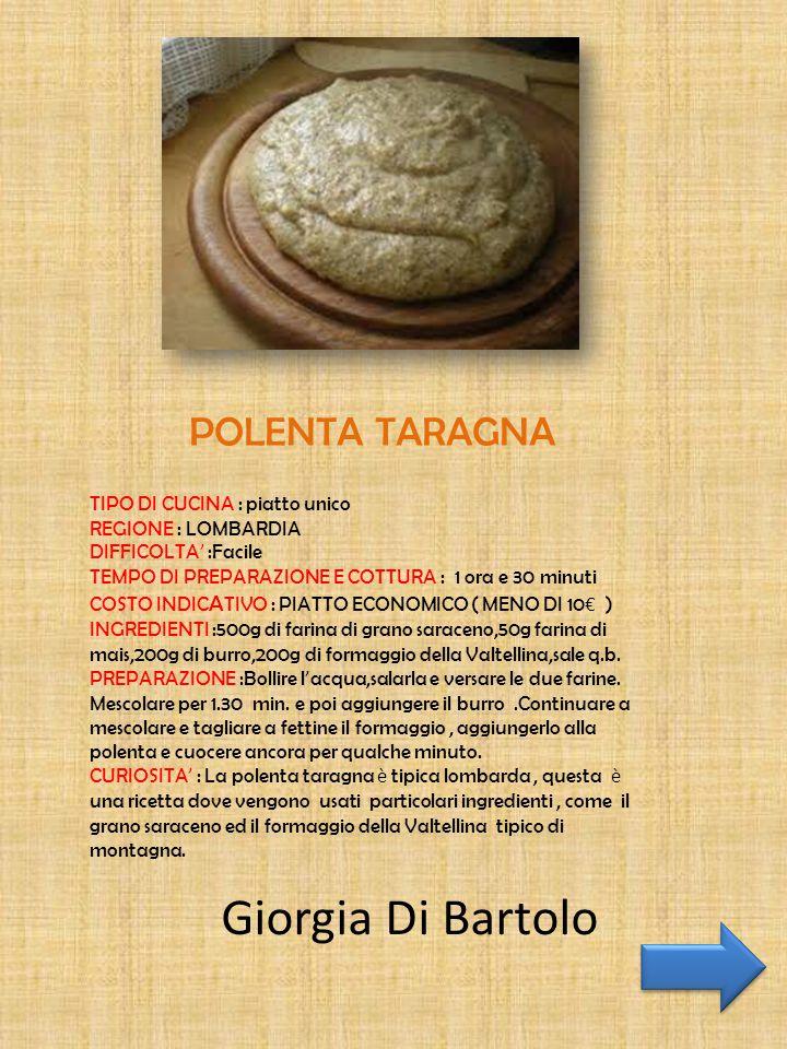 Giorgia Di Bartolo POLENTA TARAGNA TIPO DI CUCINA : piatto unico
