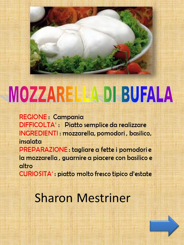 Sharon Mestriner MOZZARELLA DI BUFALA REGIONE : Campania