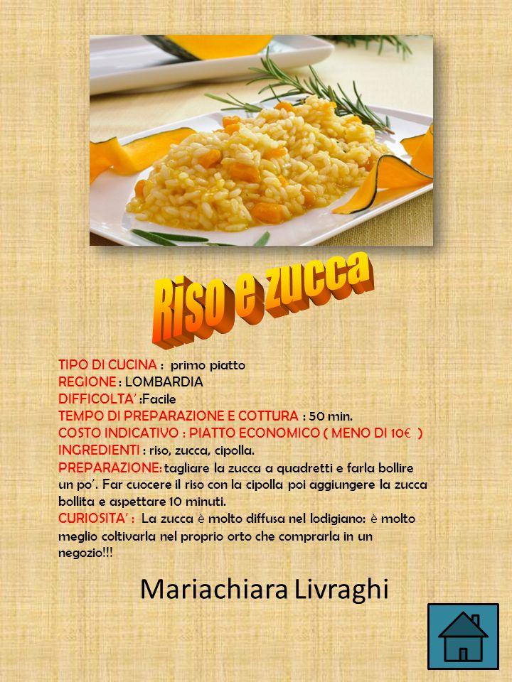 Mariachiara Livraghi Riso e zucca TIPO DI CUCINA : primo piatto