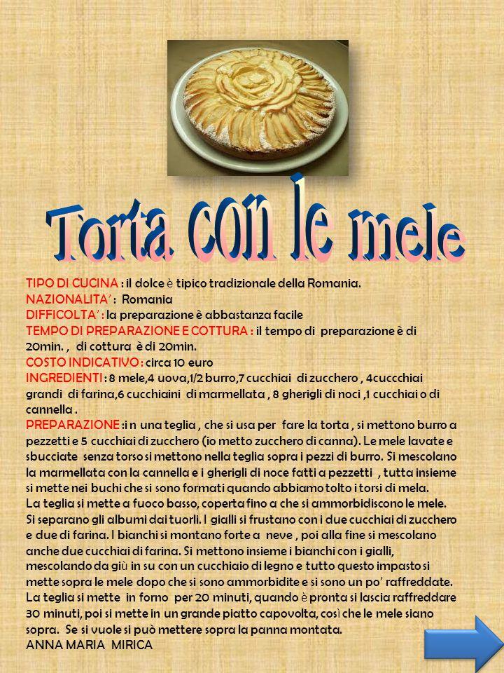 TIPO DI CUCINA : il dolce è tipico tradizionale della Romania.