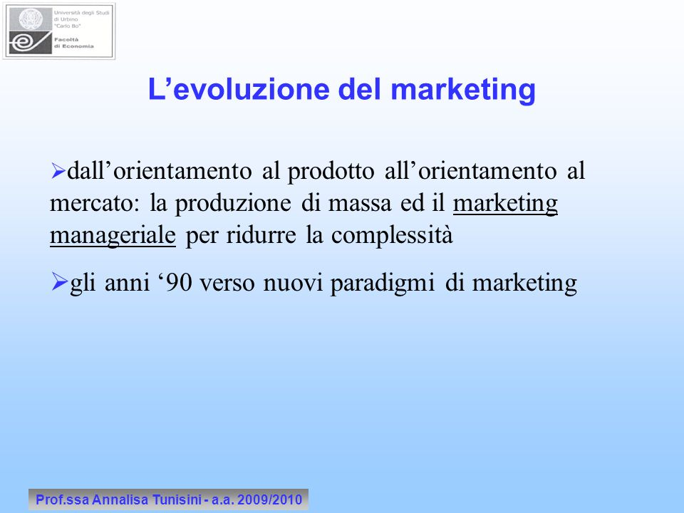 L'evoluzione del marketing Prof.ssa Annalisa Tunisini - a.a. 2009/2010