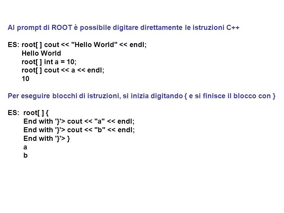 Al prompt di ROOT è possibile digitare direttamente le istruzioni C++