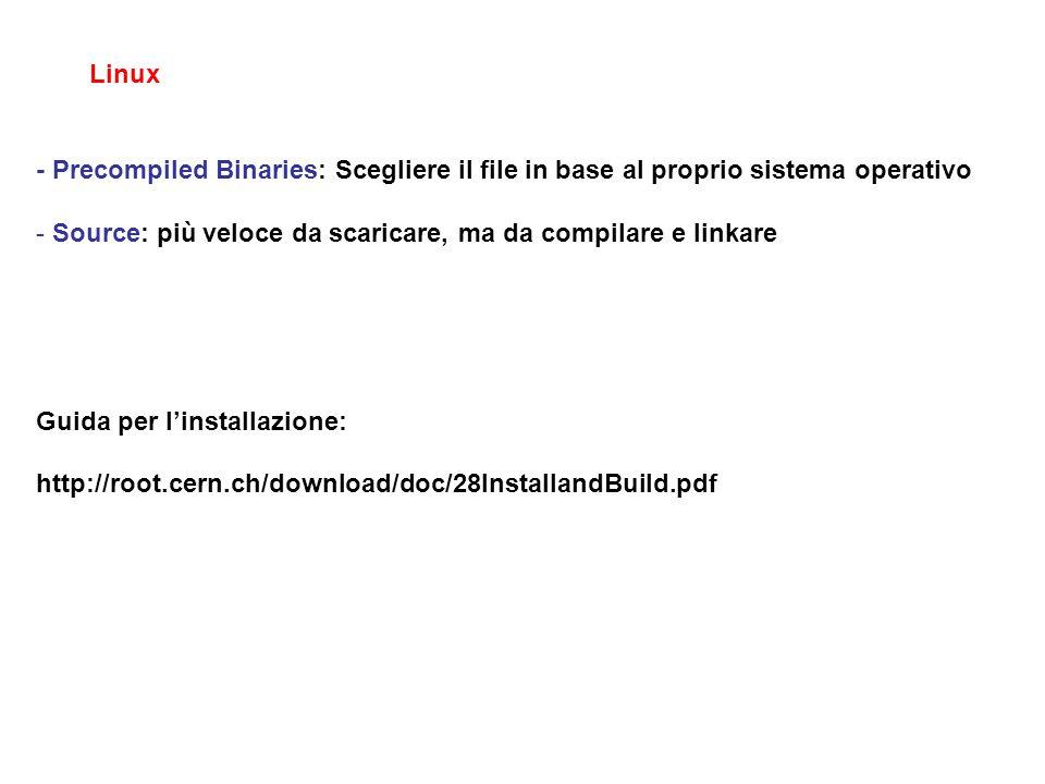 Linux - Precompiled Binaries: Scegliere il file in base al proprio sistema operativo. Source: più veloce da scaricare, ma da compilare e linkare.