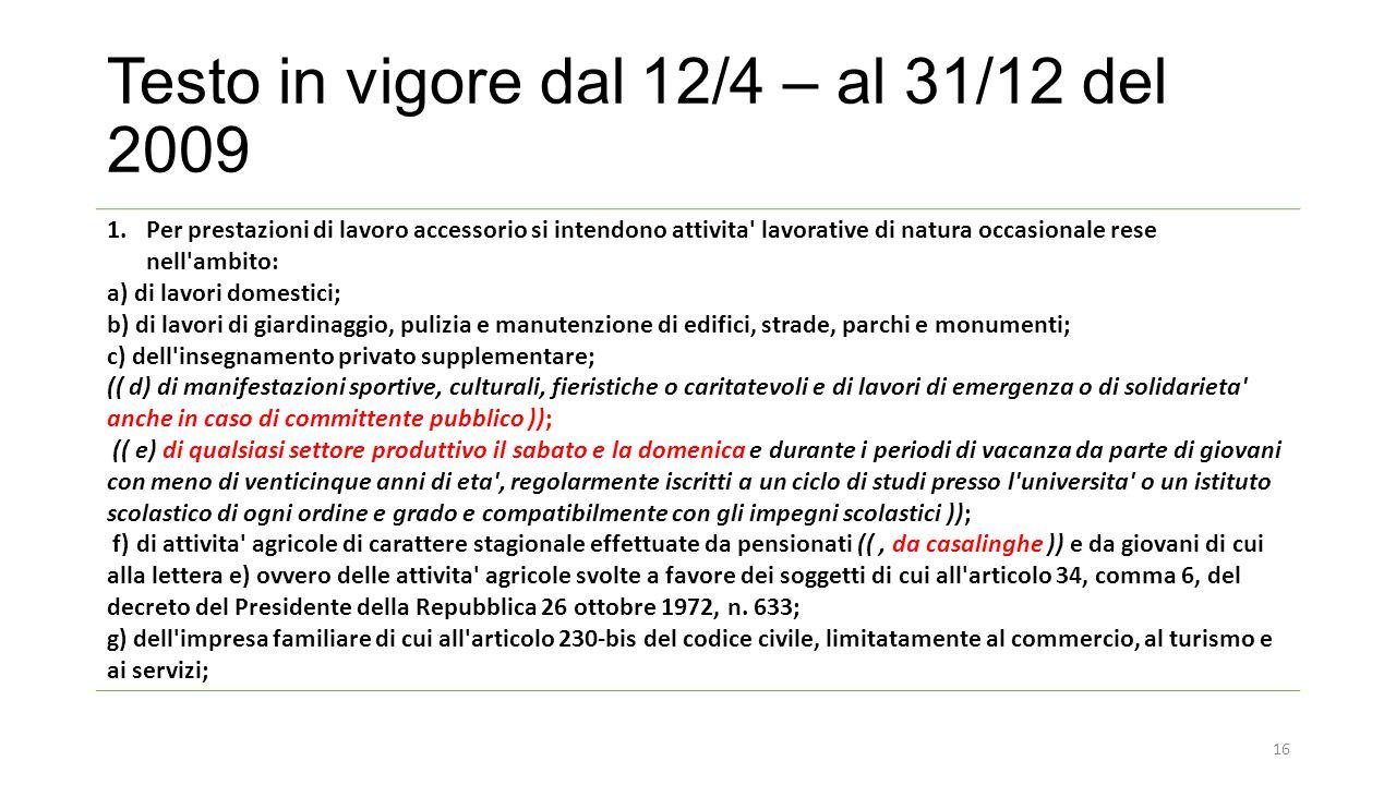 Testo in vigore dal 12/4 – al 31/12 del 2009