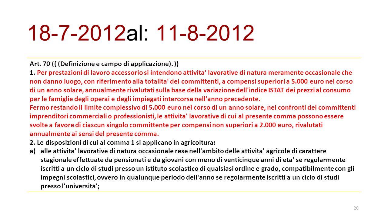 18-7-2012al: 11-8-2012 Art. 70 (( (Definizione e campo di applicazione). ))