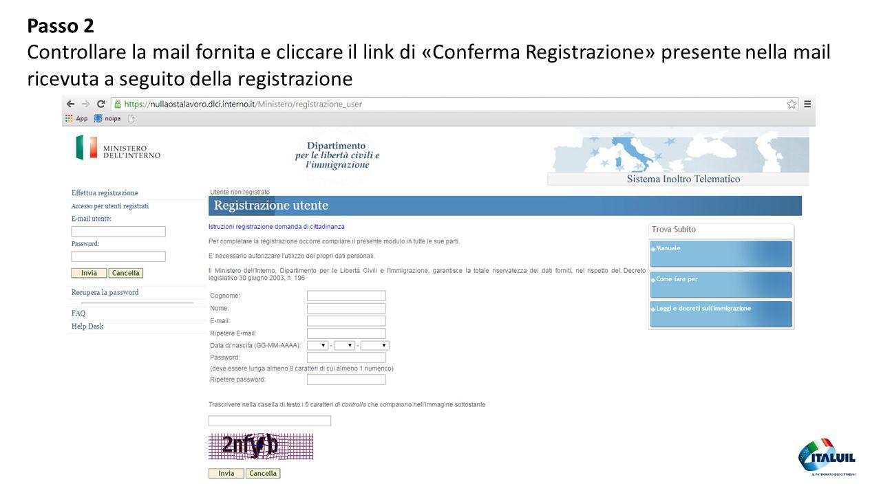 Passo 2 Controllare la mail fornita e cliccare il link di «Conferma Registrazione» presente nella mail ricevuta a seguito della registrazione.