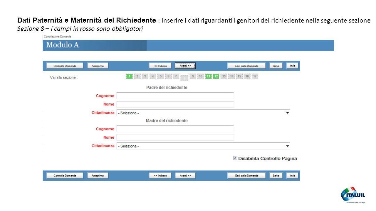 Dati Paternità e Maternità del Richiedente : inserire i dati riguardanti i genitori del richiedente nella seguente sezione