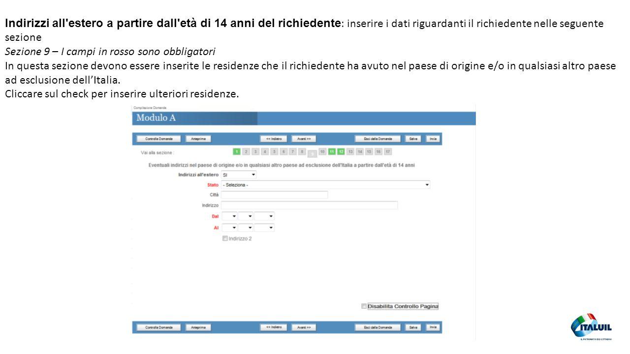 Indirizzi all estero a partire dall età di 14 anni del richiedente: inserire i dati riguardanti il richiedente nelle seguente sezione