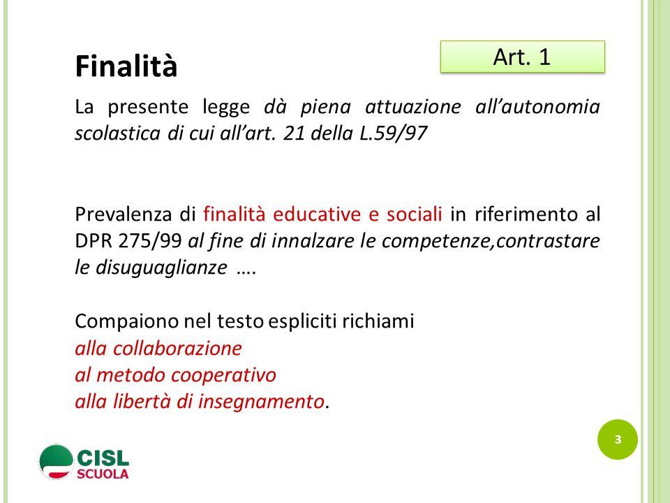 Finalità Art. 1. La presente legge dà piena attuazione all'autonomia scolastica di cui all'art. 21 della L.59/97.
