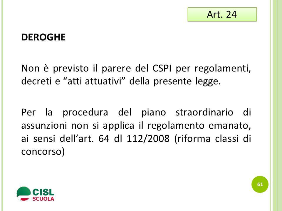 Art. 24 DEROGHE. Non è previsto il parere del CSPI per regolamenti, decreti e atti attuativi della presente legge.