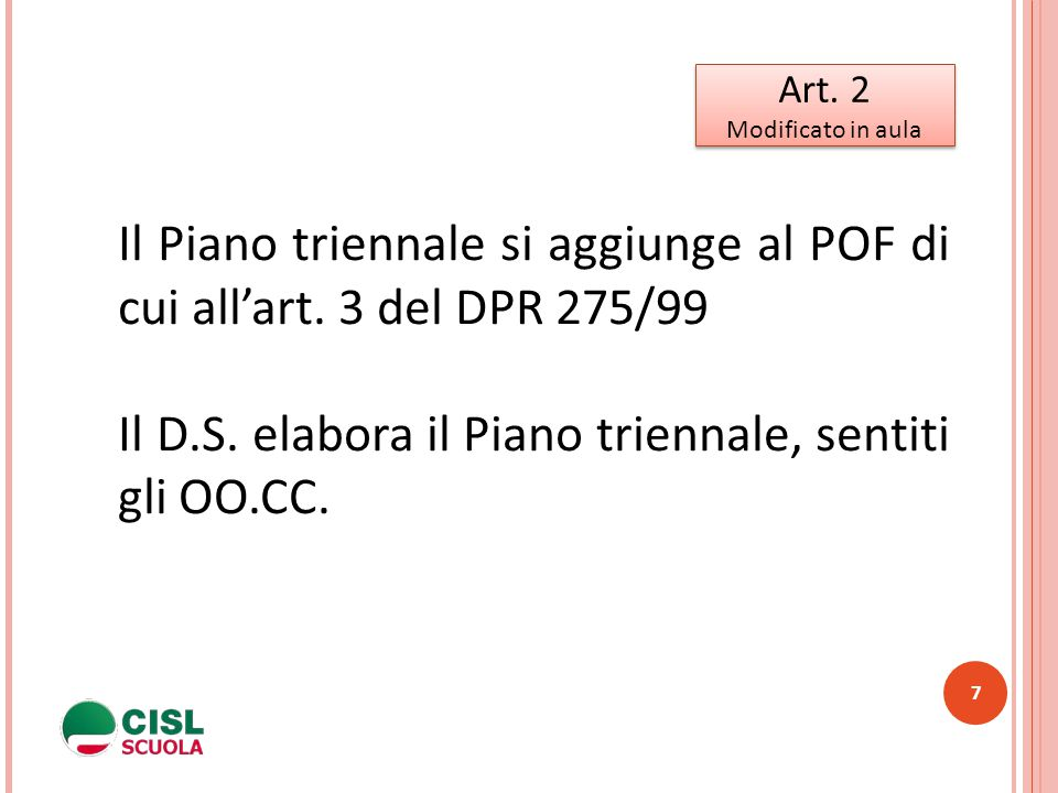 Il Piano triennale si aggiunge al POF di cui all'art. 3 del DPR 275/99