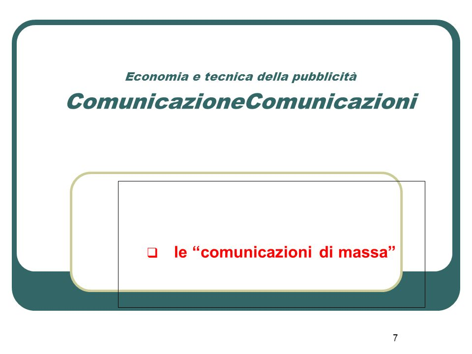 Economia e tecnica della pubblicità ComunicazioneComunicazioni