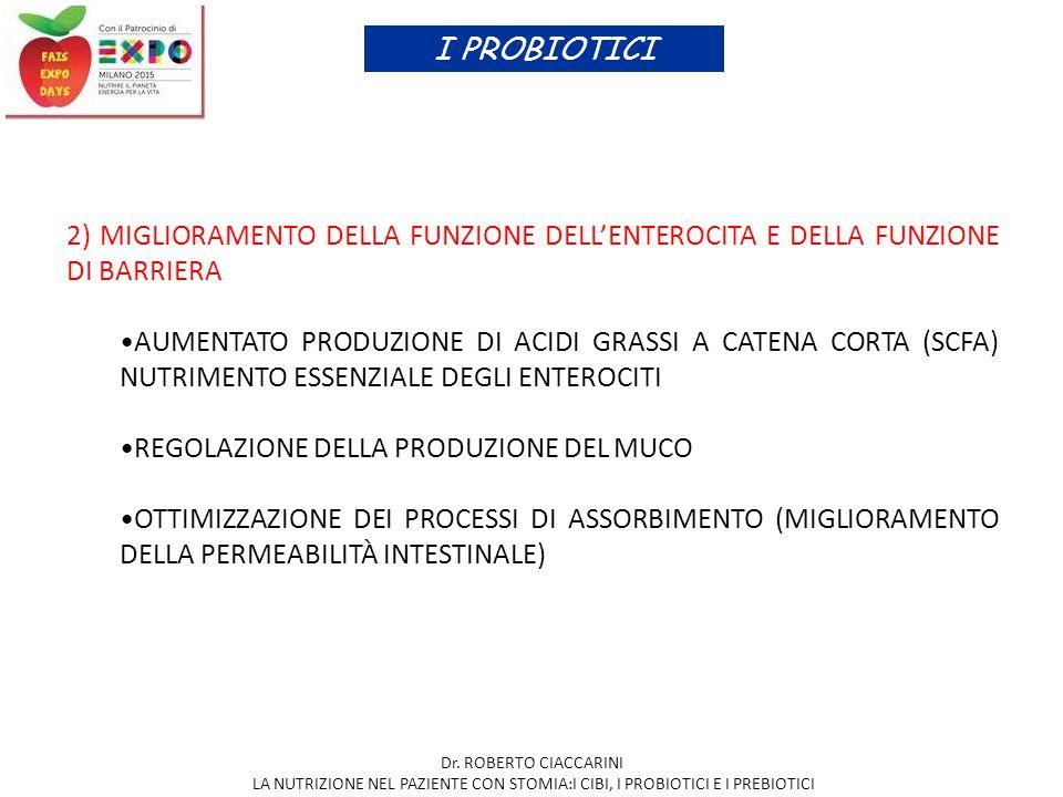I PROBIOTICI 2) MIGLIORAMENTO DELLA FUNZIONE DELL'ENTEROCITA E DELLA FUNZIONE DI BARRIERA.
