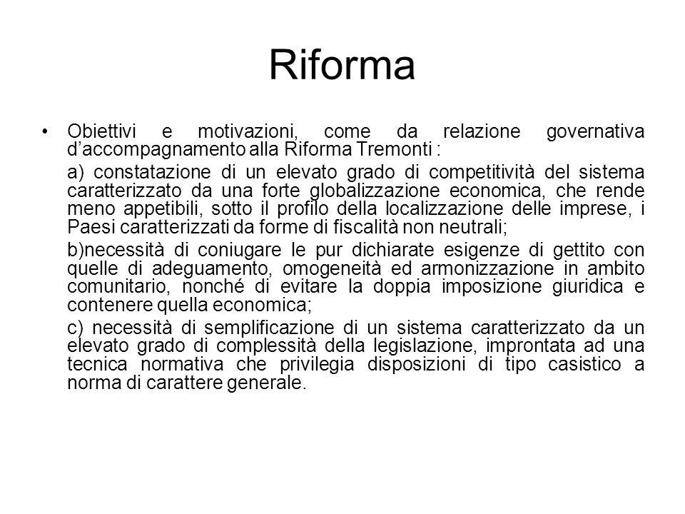 RiformaObiettivi e motivazioni, come da relazione governativa d'accompagnamento alla Riforma Tremonti :