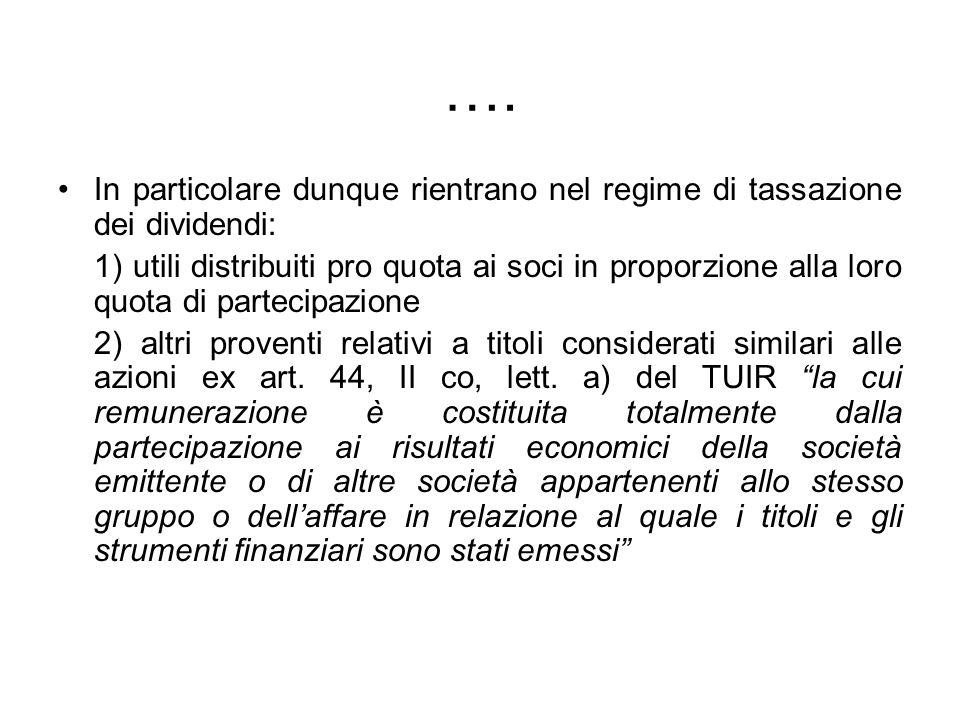 …. In particolare dunque rientrano nel regime di tassazione dei dividendi:
