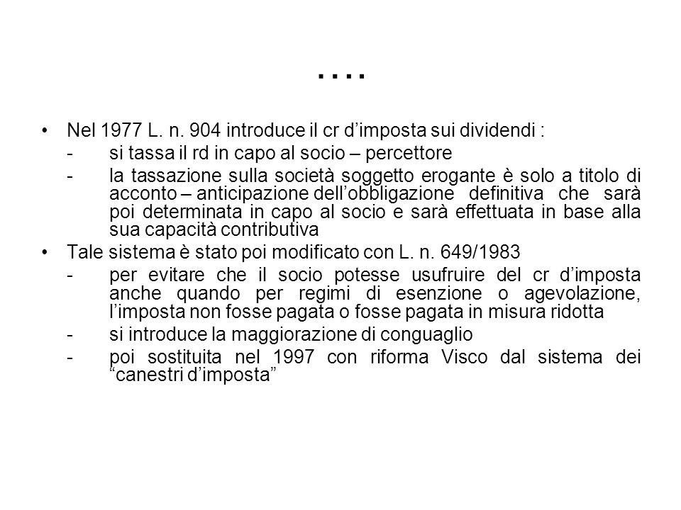 …. Nel 1977 L. n. 904 introduce il cr d'imposta sui dividendi :