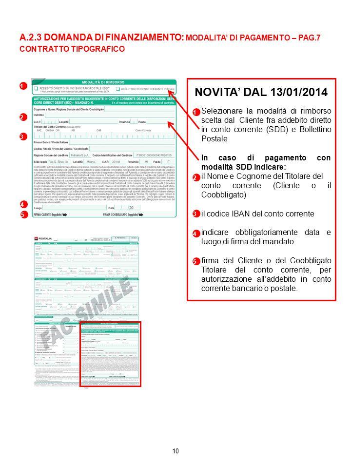 A.2.3 DOMANDA DI FINANZIAMENTO: MODALITA' DI PAGAMENTO – PAG.7