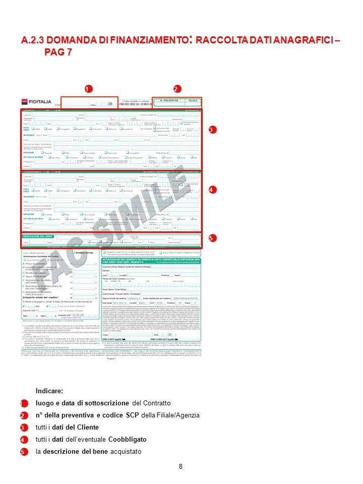 A.2.3 DOMANDA DI FINANZIAMENTO: RACCOLTA DATI ANAGRAFICI – PAG 7