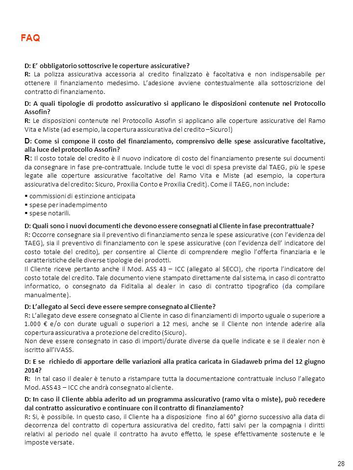 FAQ D: E' obbligatorio sottoscrive le coperture assicurative