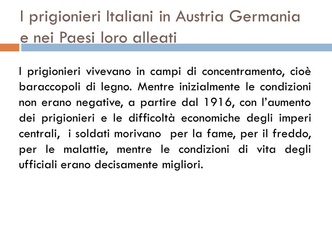 I prigionieri Italiani in Austria Germania e nei Paesi loro alleati