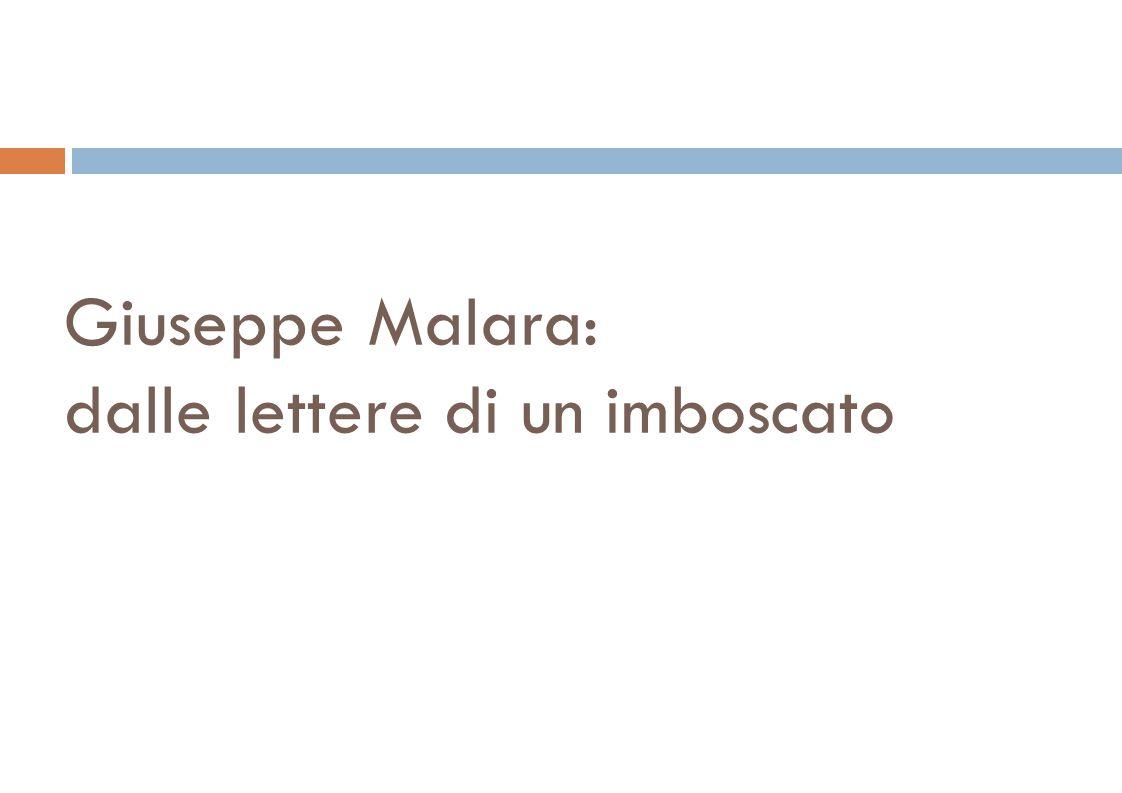 Giuseppe Malara: dalle lettere di un imboscato