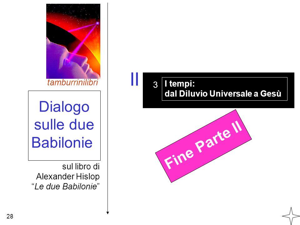 II Dialogo sulle due Babilonie Fine Parte II tamburrinilibri I tempi:
