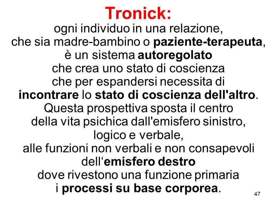 Tronick: ogni individuo in una relazione,
