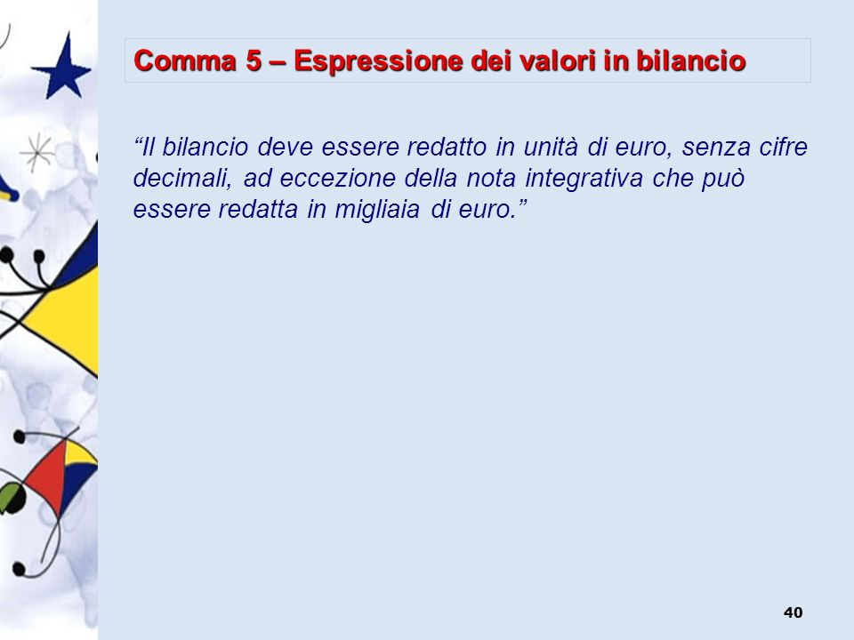 Comma 5 – Espressione dei valori in bilancio