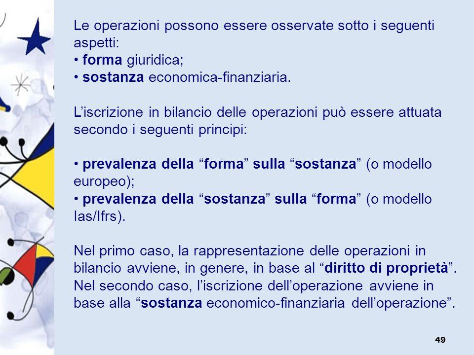 Le operazioni possono essere osservate sotto i seguenti aspetti: • forma giuridica; • sostanza economica-finanziaria.