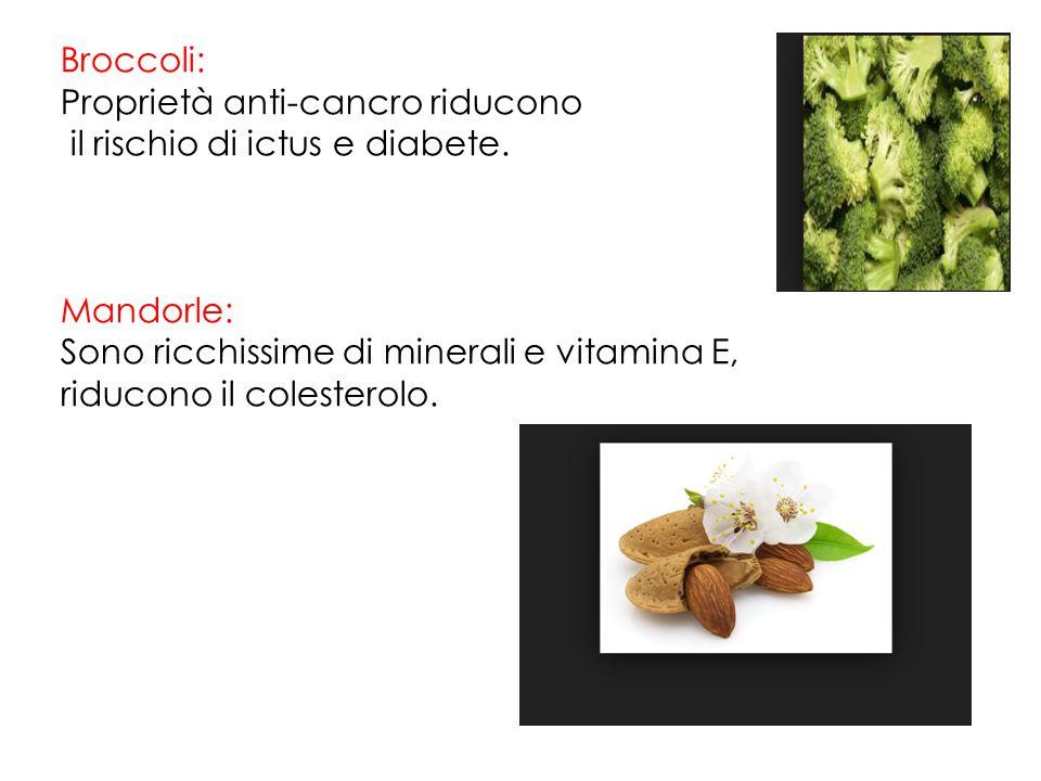 Broccoli: Proprietà anti-cancro riducono. il rischio di ictus e diabete. Mandorle: