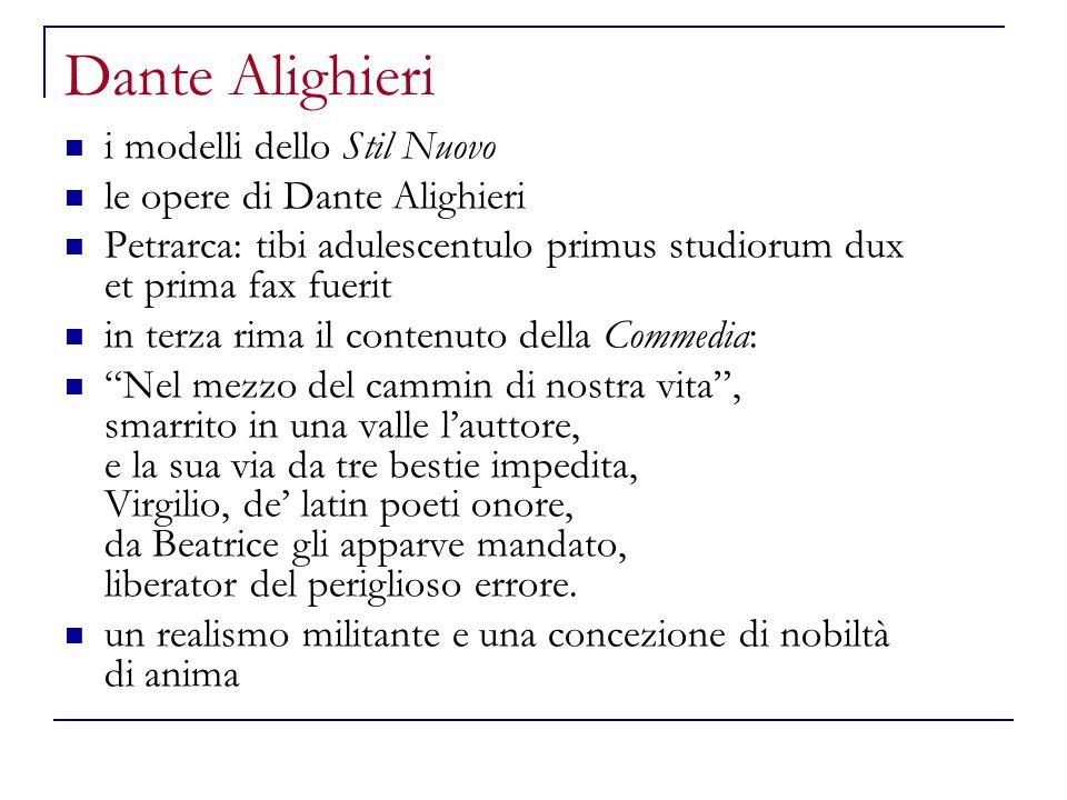 Dante Alighieri i modelli dello Stil Nuovo le opere di Dante Alighieri