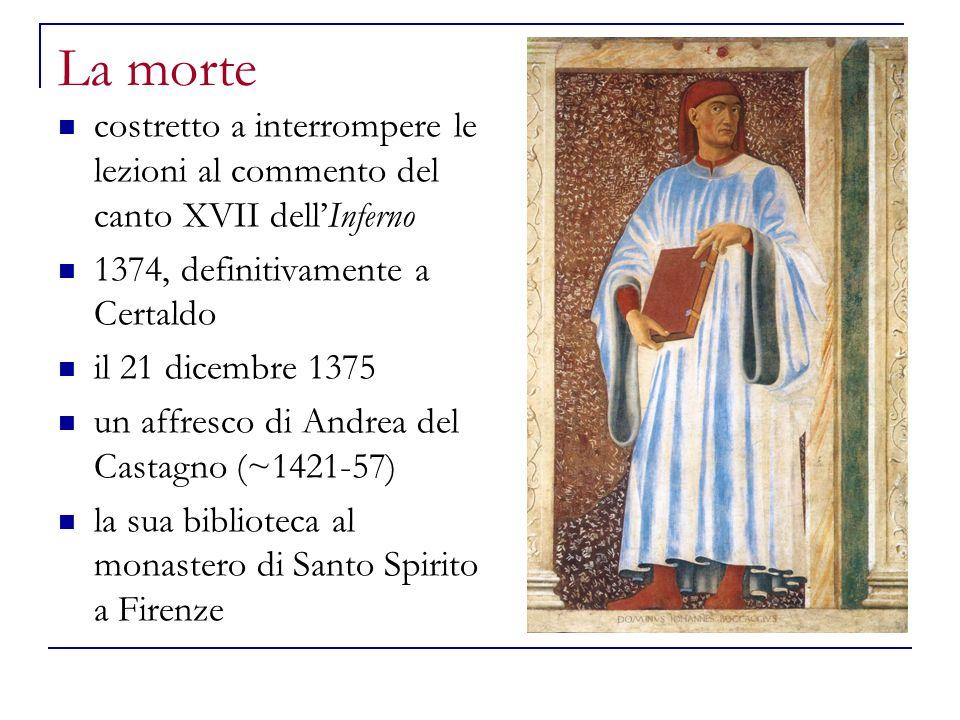 La morte costretto a interrompere le lezioni al commento del canto XVII dell'Inferno. 1374, definitivamente a Certaldo.
