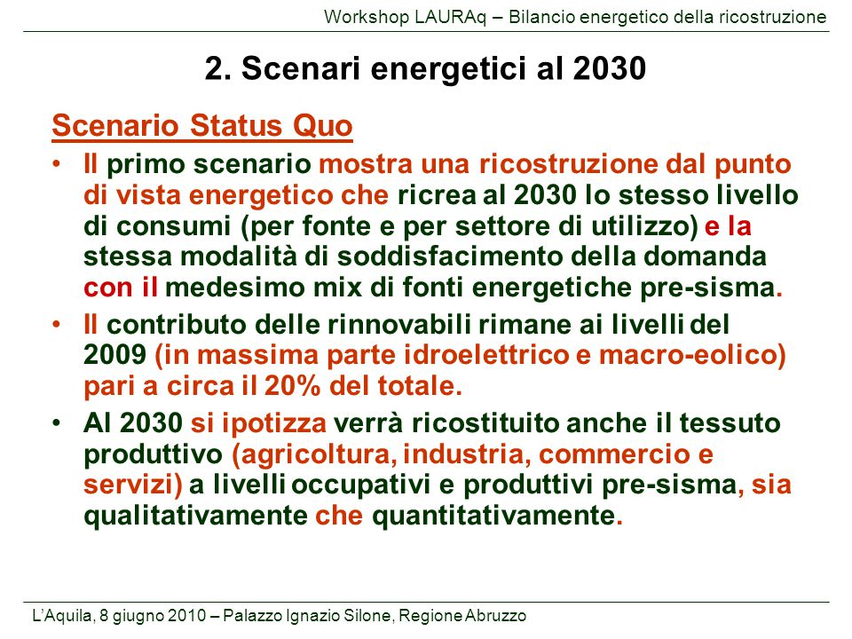2. Scenari energetici al 2030 Scenario Status Quo