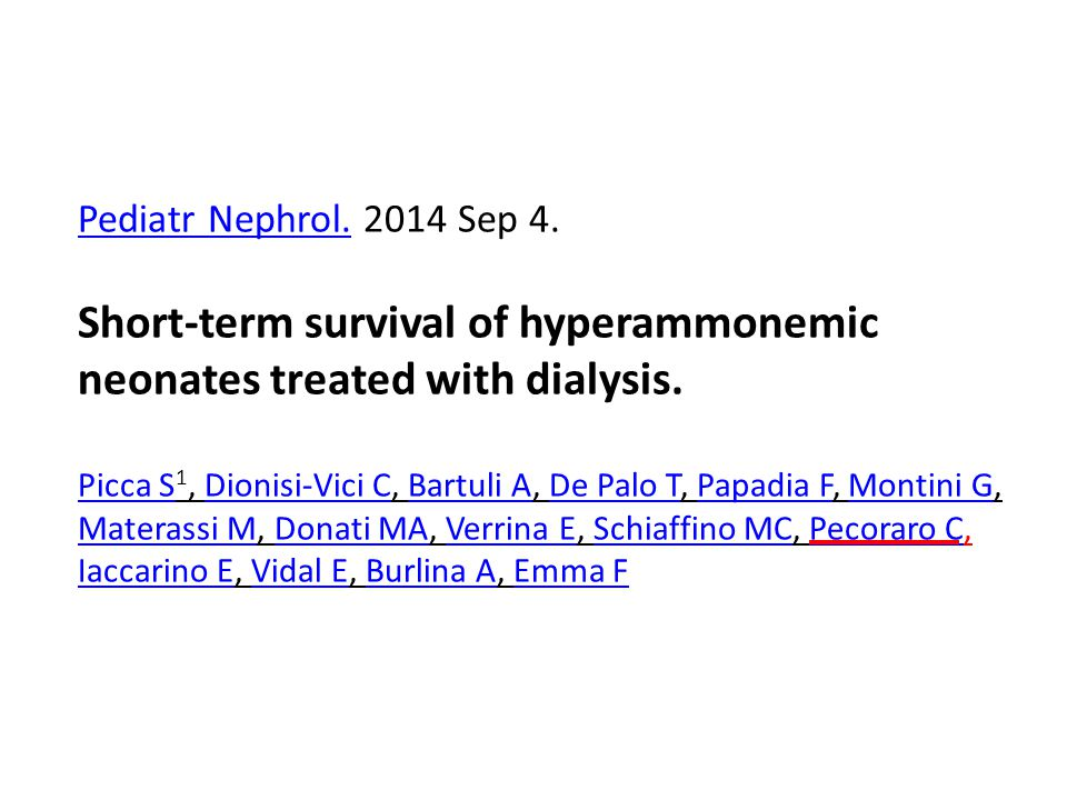 Short-term survival of hyperammonemic neonates treated with dialysis.