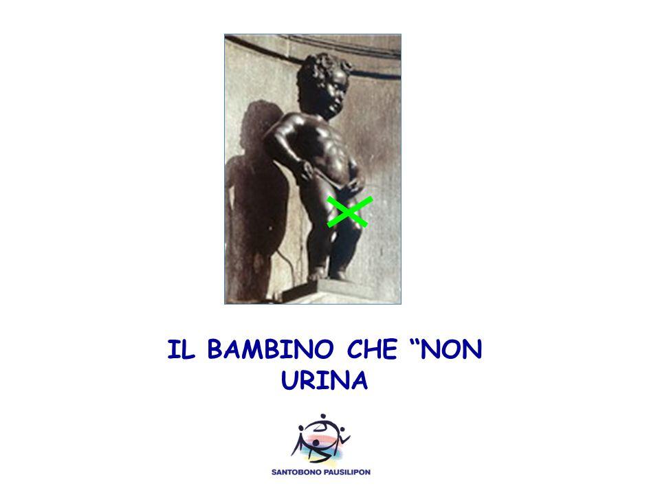 IL BAMBINO CHE NON URINA