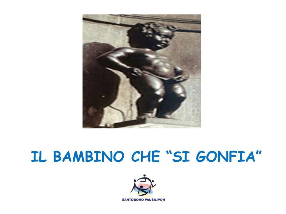 IL BAMBINO CHE SI GONFIA