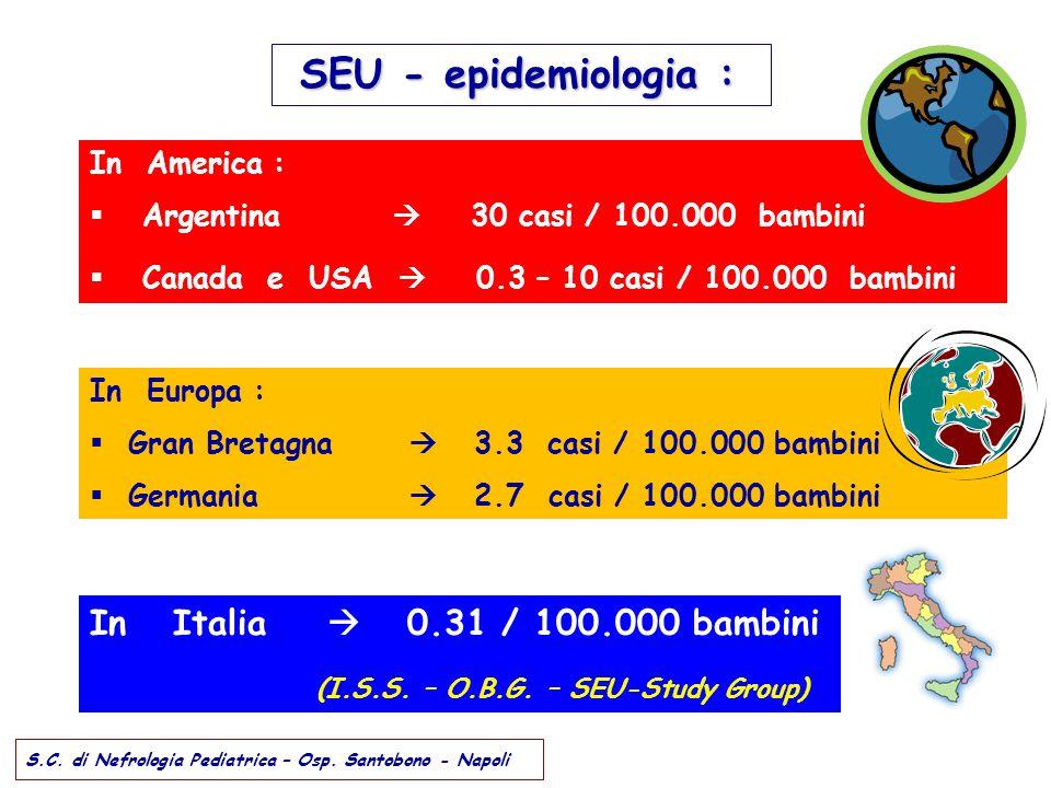 SEU - epidemiologia : In Italia  0.31 / 100.000 bambini