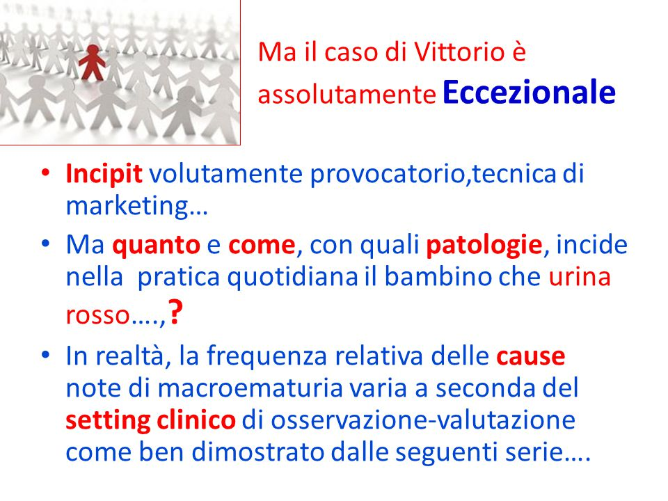 Ma il caso di Vittorio è assolutamente Eccezionale