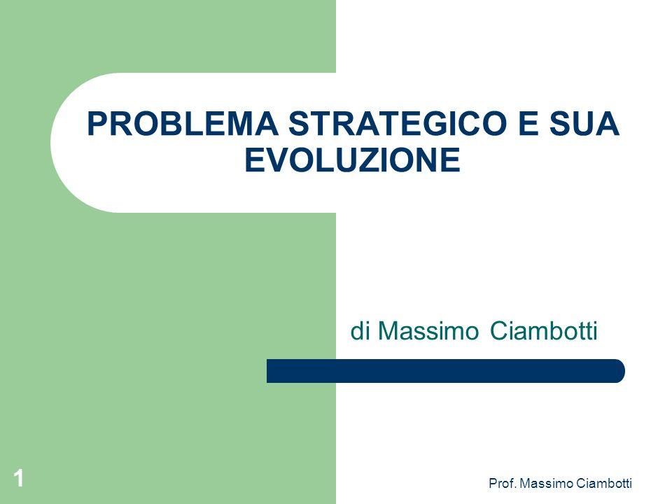 PROBLEMA STRATEGICO E SUA EVOLUZIONE