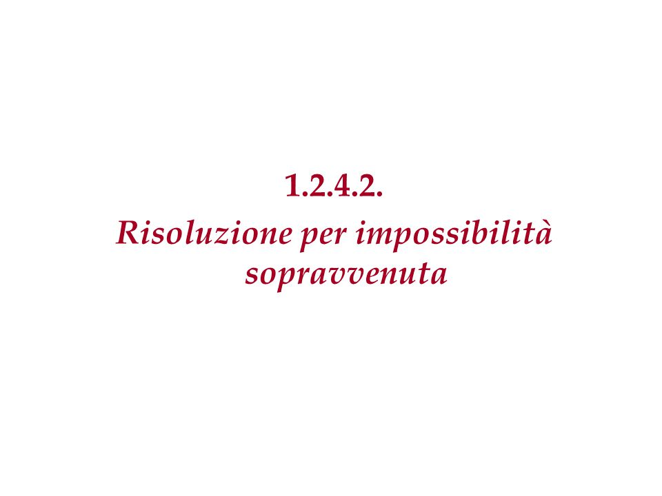 Risoluzione per impossibilità sopravvenuta